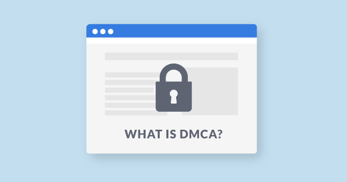 Dmca Meaning Purpose And Dangers