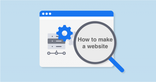 Practical Guide on How to Make a Website in 2020 [Updated]