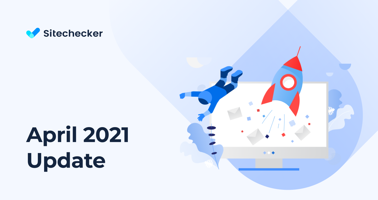 What's New in Sitechecker (April 2021)