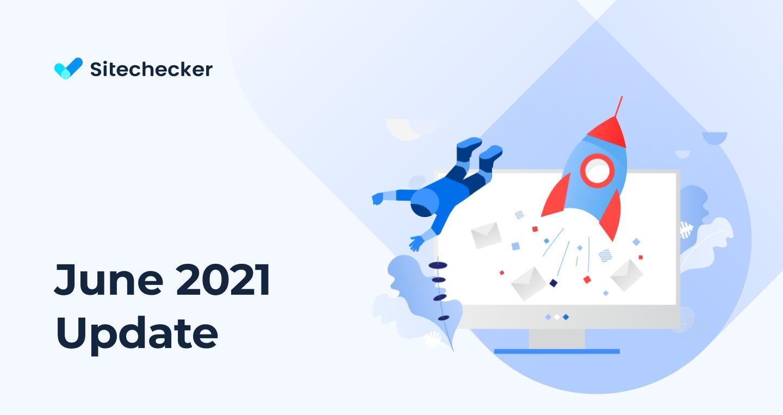 What's New in Sitechecker (June 2021)